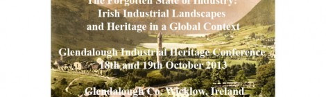 The Forgotten State of Industry: Irish Industrial Landscapes and Heritage in a Global Context Glendalough  Industrial Heritage Conference 18th and 19th October 2013  Glendalough Co. Wicklow, Ireland Background Image: Glendalough, County Wicklow, Ireland. 1 photomechanical print : photochrom, color. Date	between 1890 and 1900, Photoglob Zürich, reprinted by Detroit Publishing Co. This image is available from the United States Library of Congress's Prints and Photographs division under the digital ID ppmsc.09944