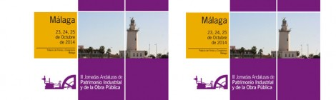 III Andalusian Conference on Industrial Heritage and Public Works, organized by the Foundation for Andalusian Industrial Heritage and to be held in Malaga (Spain) from the 23rd to the 25th October 2014.