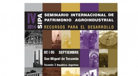 4th International Seminar on Agro Heritage (SIPA) September 2-5, 2014, San Miguel de Tucuman, Argentina.