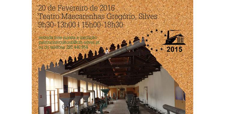 APAI - Portuguese Association of Industrial Archaeology FORUM: Futuro do Museu da Cortiça da Fábrica do Inglês. February 20, 2016