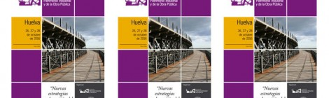 1st International Congress on Industrial Heritage and Public Works Huelva (Spain) from the 26th to the 28th of October 2016