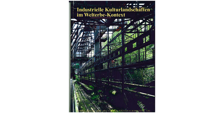 Recently released book: Industrielle Kulturlandschaften im Welterbe-Kontext  (Industrial Landscapes in the World-Heritage Context)
