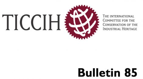 TICCIH Bulletin 85: Call for Submissions